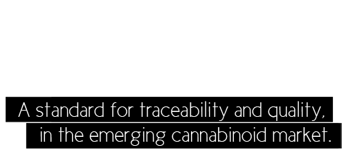 A standard for traceability and quality, in the emerging cannabinoid market.